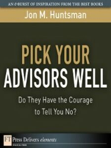 Ebook in inglese Pick Your Advisors Well Huntsman, Jon