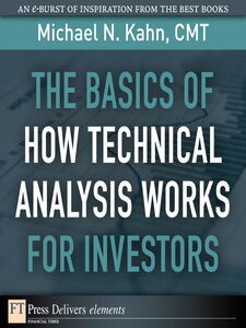 Ebook in inglese The Basics of How Technical Analysis Works for Investors Kahn, Michael N., CMT