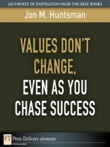 Ebook in inglese Values Don't Change, Even as You Chase Success Huntsman, Jon