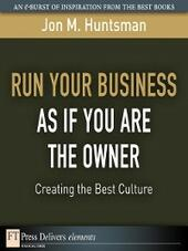 Run Your Business as if You Are the Owner