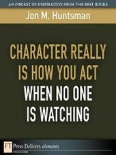 Character REALLY Is How You Act When No One Is Watching