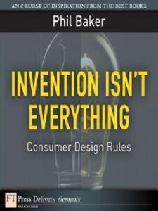 Foto Cover di Invention Isn't Everything, Ebook inglese di Phil Baker, edito da Pearson Education