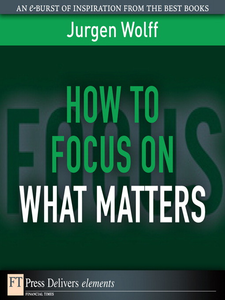 Ebook in inglese How to Focus on What Matters Wolff, Jurgen