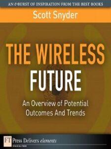 Foto Cover di The Wireless Future, Ebook inglese di Scott T. Snyder, edito da Pearson Education