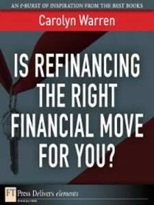 Ebook in inglese Is Refinancing the Right Financial Move for You? Warren, Carolyn