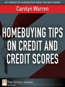 Ebook in inglese Homebuying Tips on Credit and Credit Scores Warren, Carolyn