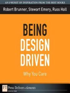 Foto Cover di Being Design Driven, Ebook inglese di AA.VV edito da Pearson Education