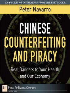 Foto Cover di Chinese Counterfeiting and Piracy, Ebook inglese di Peter Navarro, edito da Pearson Education