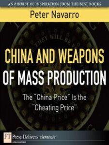 Foto Cover di China and Weapons of Mass Production, Ebook inglese di Peter Navarro, edito da Pearson Education