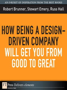 Foto Cover di How Being a Design-Driven Company Will Get You From Good to Great, Ebook inglese di AA.VV edito da Pearson Education