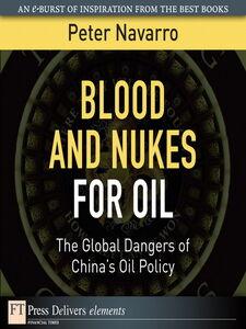 Foto Cover di Blood and Nukes for Oil, Ebook inglese di Peter Navarro, edito da Pearson Education