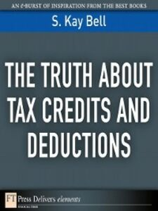Foto Cover di The Truth About Tax Credits and Deductions, Ebook inglese di S. Kay Bell, edito da Pearson Education