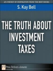 Ebook in inglese The Truth About Investment Taxes Bell, S. Kay