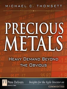 Foto Cover di Precious Metals, Ebook inglese di Michael C. Thomsett, edito da Pearson Education