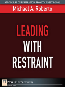Ebook in inglese Leading with Restraint Roberto, Michael A.