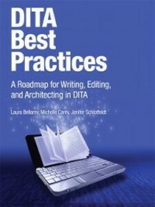 Ebook in inglese DITA Best Practices Bellamy, Laura , Carey, Michelle , Schlotfeldt, Jenifer