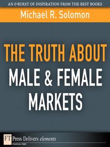 Ebook in inglese The Truth About Male & Female Markets Solomon, Michael R.