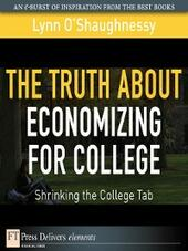 The Truth About Economizing for College