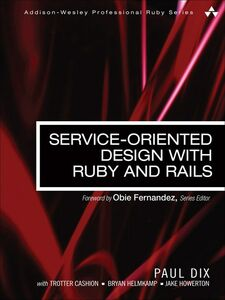 Ebook in inglese Service-Oriented Design with Ruby and Rails Dix, Paul