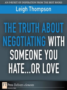 Ebook in inglese The Truth About Negotiating with Someone You Hate...or Love Thompson, Leigh L.