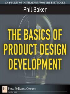 Foto Cover di The Basics of Product Design Development, Ebook inglese di Phil Baker, edito da Pearson Education