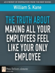 Ebook in inglese The Truth About Making All Your Employees Feel Like Your Only Employee Kane, William S.