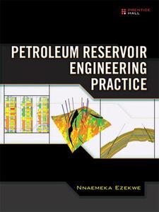 Ebook in inglese Petroleum Reservoir Engineering Practice Ezekwe, Nnaemeka