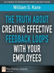 Ebook in inglese The Truth About Creating Effective Feedback Loops with Your Employees Kane, William S.