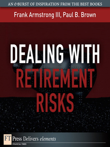Ebook in inglese Dealing with Retirement Risks Brown, Paul B. , III, Frank Armstrong