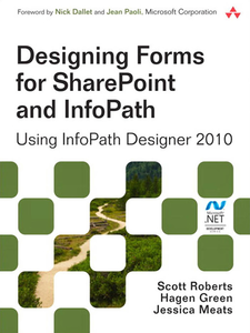 Ebook in inglese Designing Forms for SharePoint and InfoPath Green, Hagen , Meats, Jessica , Roberts, Scott