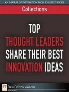 Ebook in inglese Top Thought Leaders Share Their Best Innovation Ideas FT Press Delivers
