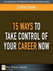 Ebook in inglese 15 Ways to Take Control of Your Career Now FT Press Delivers