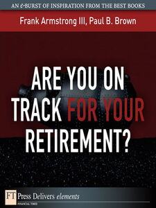 Foto Cover di Are You on Track for Your Retirement?, Ebook inglese di Frank Armstrong III,Paul B. Brown, edito da Pearson Education