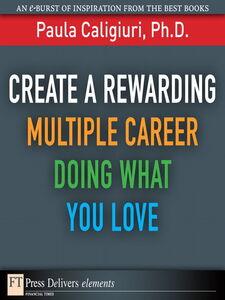 Ebook in inglese Create a Rewarding Multiple Career Doing What You Love Caligiuri, Paula, PhD