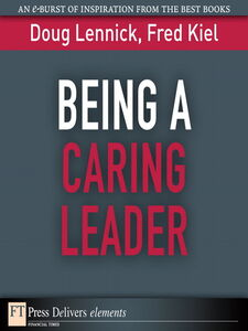 Ebook in inglese Being a Caring Leader Kiel, Fred, Ph.D. , Lennick, Doug