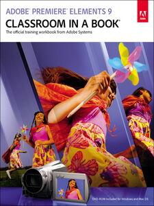 Foto Cover di Adobe® Premiere® Elements 9 Classroom in a Book®, Ebook inglese di Adobe Creative Team, edito da Pearson Education
