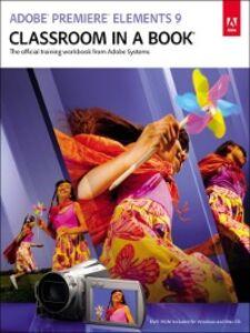 Ebook in inglese Adobe® Premiere® Elements 9 Classroom in a Book® Adobe Creative Team