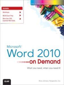 Ebook in inglese Microsoft Word 2010 On Demand Inc., Perspection , Johnson, Steve