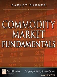 Ebook in inglese Commodity Market Fundamentals Garner, Carley
