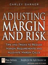 Adjusting Margin and Risk