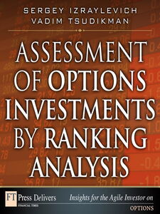 Foto Cover di Assessment of Options Investments by Ranking Analysis, Ebook inglese di Sergey Izraylevich Ph.D.,Vadim Tsudikman, edito da Pearson Education