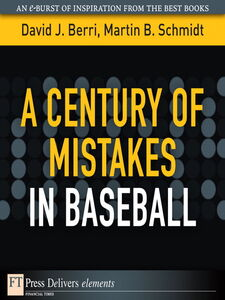 Foto Cover di A Century of Mistakes in Baseball, Ebook inglese di David Berri,Martin Schmidt, edito da Pearson Education
