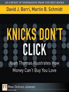 Foto Cover di Knicks Don't Click, Ebook inglese di David Berri,Martin Schmidt, edito da Pearson Education