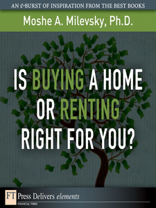 Ebook in inglese Is Buying a Home or Renting Right for You? Ph.D., Moshe A. Milevsky