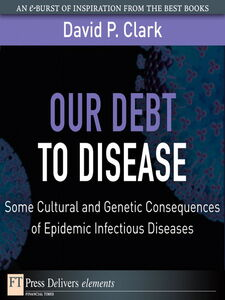 Ebook in inglese Our Debt to Disease Clark, David