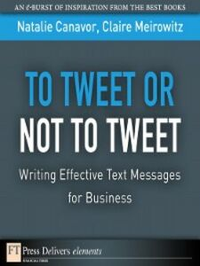 Foto Cover di To Tweet or Not to Tweet, Ebook inglese di Natalie Canavor,Claire Meirowitz, edito da Pearson Education
