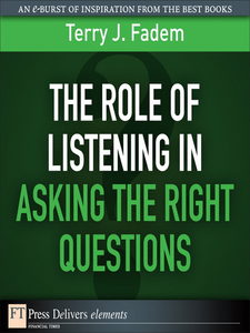 Ebook in inglese The Role of Listening in Asking the Right Questions Fadem, Terry J.