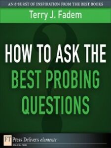 Ebook in inglese How to Ask the Best Probing Questions Fadem, Terry J.