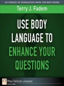 Ebook in inglese Use Body Language to Enhance Your Questions Fadem, Terry J.