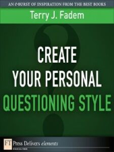 Ebook in inglese Create Your Personal Questioning Style Fadem, Terry J.